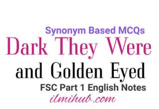 Dark They Were and Golden Eyed Synonyms MCQs, Dark They Were and Golden Eyed Synonyms Based MCQs for Class 11, Dark They Were and Golden Eyed MCQs for first year