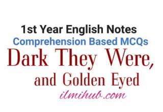 Dark They Were and Golden Eyed MCQs, Dark They Were and Golden Eyed Comprehension based mcqs, Dark They Were and Golden Eyed multiple choice questions, Dark They Were and Golden Eyed quiz