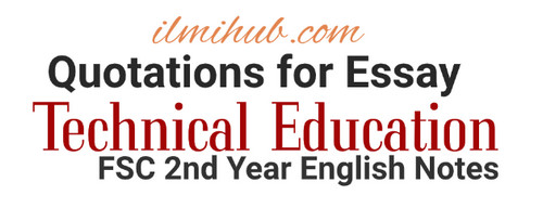 Quotes on Technical Education Essay, Technical Education Essay Quotes, Importance of Technical Education Essay Quotes